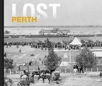 Lost Perth by Richard Offen image