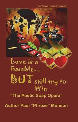 Love Is a Gamble But Still Try to Win by Paul Munson