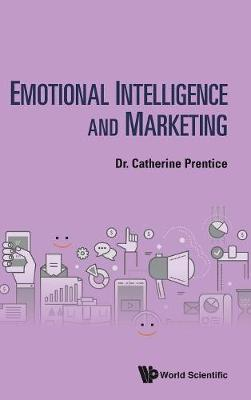 Emotional Intelligence And Marketing by Catherine Prentice