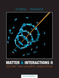 Matter and Interactions II: Electric and Magnetic Interactions by Ruth W Chabay image