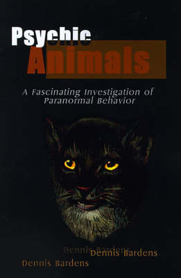 Psychic Animals: A Fascinating Investigation of Paranormal Behavior by Dennis Bardens image