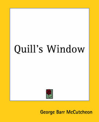 Quill's Window by George , Barr McCutcheon