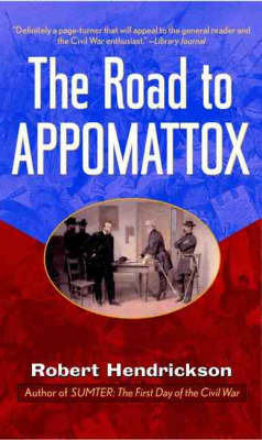 The Road to Appomattox by Robert Hendrickson image