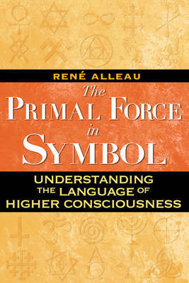 Primal Force in Symbol by Rene Alleau