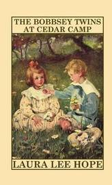 The Bobbsey Twins at Cedar Camp by Laura Lee Hope image