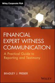 Financial Expert Witness Communication by Bradley J. Preber