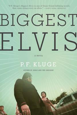 Biggest Elvis by P.F. Kluge