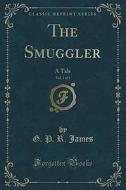 The Smuggler, Vol. 3 of 3 by George Payne Rainsford James