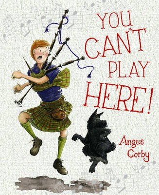 You Can't Play Here! by Angus Corby