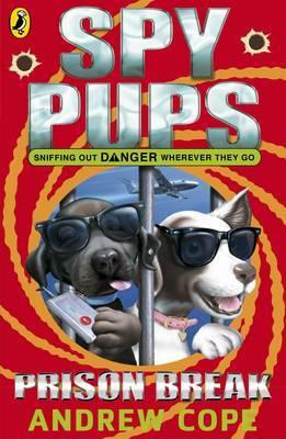 Spy Pups: Prison Break by Andrew Cope image