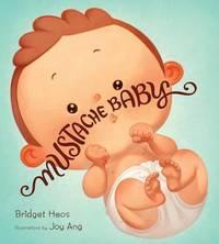 Mustache Baby by Bridget Heos