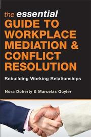 The Essential Guide to Workplace Mediation and Conflict Resolution by Nora Doherty image