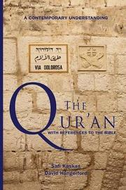The Qur'an - With References to the Bible by Safi Kaskas