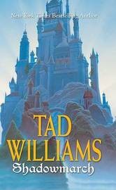 Shadowmarch (Shadowmarch Trilogy #1) by Tad Williams