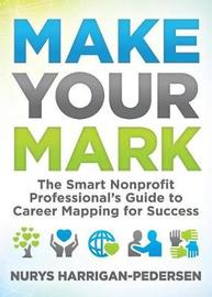 Make Your Mark by Nurys Harrigan-Pedersen