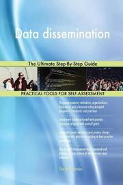 Data Dissemination the Ultimate Step-By-Step Guide by Gerardus Blokdyk image
