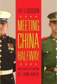 Meeting China Halfway by Lyle J. Goldstein image