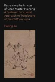Recreating the Images of Chan Master Huineng by Hailing Yu