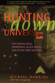 Hunting Down The Universe by Michael Hawkins