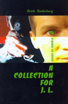 A Collection for J. L.: A Novel of Crisis by Arelo C Sederberg image