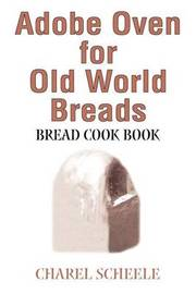 Adobe Oven for Old World Breads by Charel Scheele