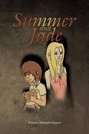 Summer and Jade: Summer and Jade by Ifeyinwa Obiamaka Nzegwu
