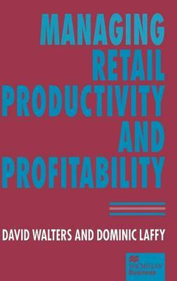 Managing Retail Productivity and Profitability by David Walters image