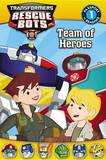 Transformers: Rescue Bots: Team of Heroes by Jennifer Fox