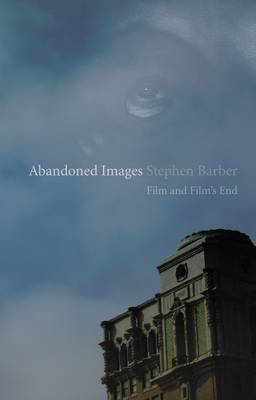 Abandoned Images by Stephen Barber
