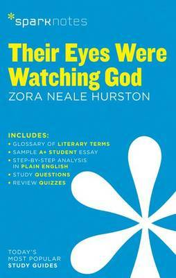 Their Eyes Were Watching God SparkNotes Literature Guide by Sparknotes