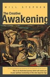 The Creative Awakening by Will Stephen