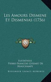 Les Amours Dismene Et Dismenias (1756) by Eustathius