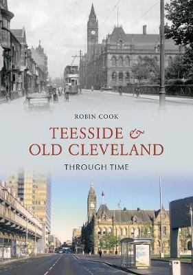 Teesside and Old Cleveland Through Time by Robin Cook image