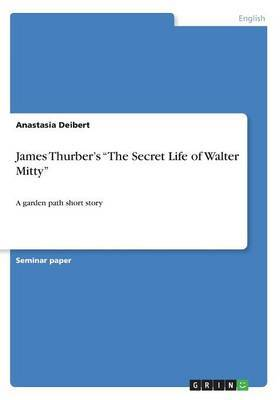 James Thurber's the Secret Life of Walter Mitty by Anastasia Deibert