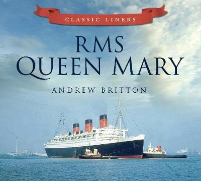RMS Queen Mary by Andrew Britton