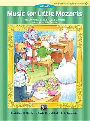 Music for Little Mozarts Notespeller & Sight-Play Book, Bk 2 by Christine H Barden