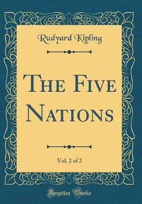 The Five Nations, Vol. 2 of 2 (Classic Reprint) by Rudyard Kipling image