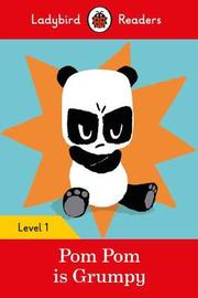 Pom Pom is Grumpy - Ladybird Readers Level 1 by Ladybird