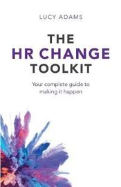 The HR Change Toolkit by Lucy Adams