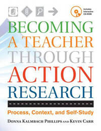Becoming a Teacher Through Action Research by Donna Kay Philips image