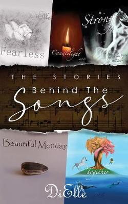 The Stories Behind The Songs by DiElle