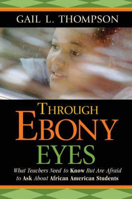 Through Ebony Eyes by Gail L Thompson image