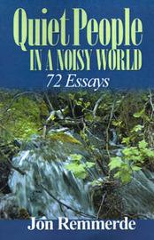 Quiet People in a Noisy World: 72 Essays by Jon Remmerde image