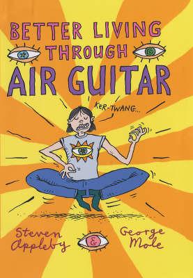 Better Living Through Air Guitar by Steven Appleby image