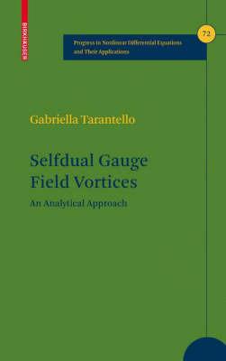 Selfdual Gauge Field Vortices by Gabriella Tarantello
