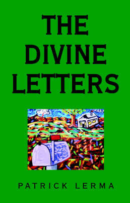 The Divine Letters by Patrick Lerma