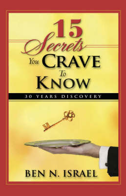 15 Secrets You Crave to Know by Ben N. Israel