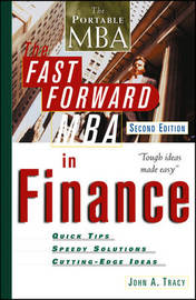 The Fast Forward MBA in Finance by John A Tracy