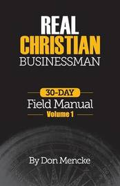 Real Christian Businessman by Don Mencke