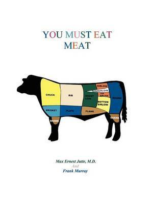 You Must Eat Meat by Frank Murray image